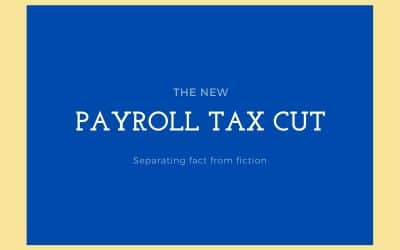 Truth and Fiction About the Trump Payroll Tax Cuts For San Antonio Taxpayers